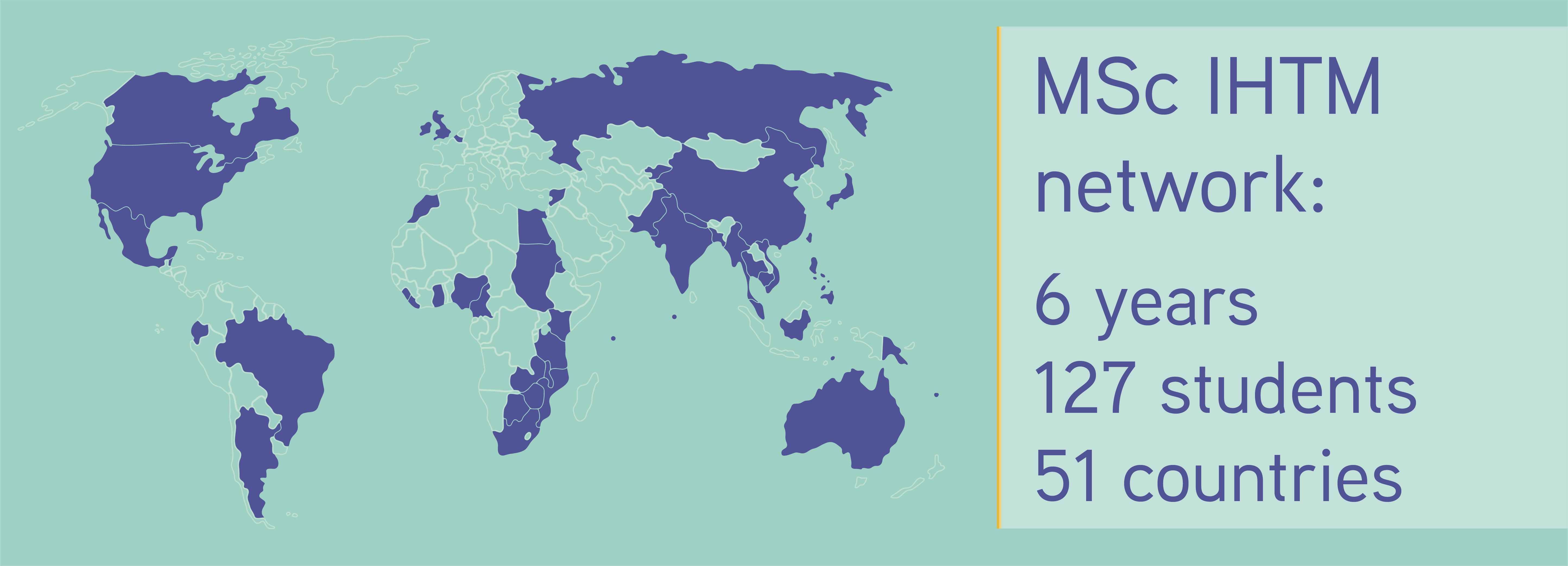 geographical map with the following information: MSc IHTM network: 6 years, 127 students from 51 countries
